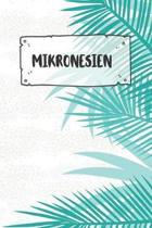 Mikronesien: Punktiertes Reisetagebuch Notizbuch oder Reise Notizheft Gepunktet - Reisen Journal f�r M�nner und Frauen mit Punkten