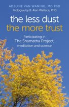 The Less Dust the More Trust