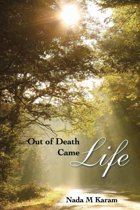 Out of Death Came Life
