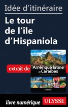 Idée d'itinéraire - Le tour de l'île d'Hispaniola