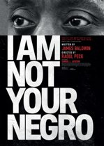 I Am Not Your Negro (Be-Only)