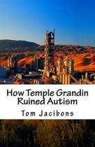 How Temple Grandin Ruined Autism