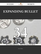 Expanding bullet 34 Success Secrets - 34 Most Asked Questions On Expanding bullet - What You Need To Know