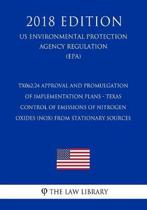 Tx062.24 Approval and Promulgation of Implementation Plans - Texas - Control of Emissions of Nitrogen Oxides (Nox) from Stationary Sources (Us Environmental Protection Agency Regulation) (Epa) (2018 Edition)