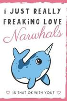 I Just Really Freaking Love Narwhals. Is That OK With You?