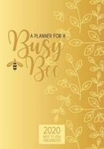 A Planner for a Busy Bee 2020 Week to View Organizer: with Monthly Gratitude & Reflection Pages & Goals & Bills Trackers