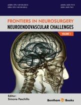 Frontiers in Neurosurgery: NeuroEndovascular Challenges