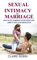 Sexual Intimacy in Marriage: 100 Facts Nobody Ever Told You About Sex and Romance