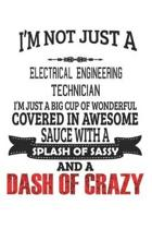 I'm Not Just A Electrical Engineering Technician: Notebook: Electrical Engineering Technician Notebook, Journal Gift, Diary, Doodle Gift