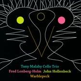 Tony Malaby - Cello Trio - Warblepeck