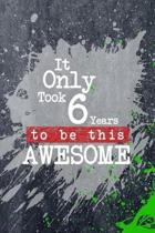It Only Took 6 Years To Be This Awesome