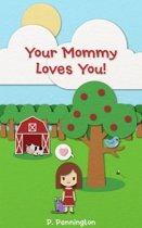 Your Mommy Loves You: The Read Together Series (A Rhyming Picture Book)