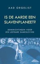 Is de aarde een slavenplaneet?