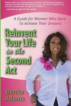 Reinvent Your Life in the Second ACT