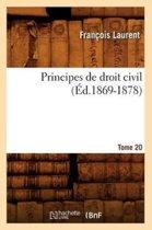 Principes de Droit Civil. Tome 20 ( d.1869-1878)