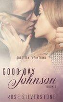 Good Day Johnson