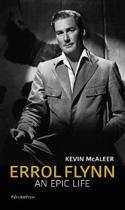 Errol Flynn - An Epic Life