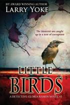 Little Birds: The Innocent Are Caught Up in a Nest of Corruption