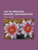The Pig Breeding, Rearing, and Marketing