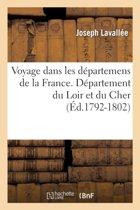 Voyage Dans Les D�partemens de la France. Loir Et Cher (�d.1792-1802)