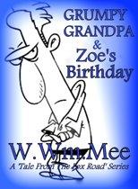 Grumpy Grandpa And Zoe`s Birthday