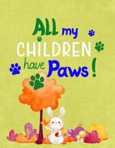 All My Children Have Paws!
