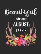 Beautiful Since August 1977