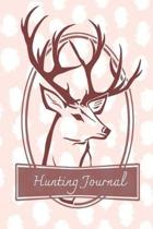Hunting Journal: Female Hunters Journal To Write In - Tracking Hunts Notebook - Log Duck Hunts