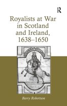 Royalists at War in Scotland and Ireland, 1638-1650