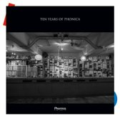 10 Years Of Phonica