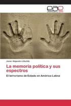 La Memoria Politica y Sus Espectros