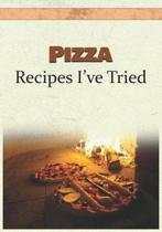 Pizza Recipes I've Tried