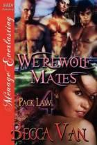 Werewolf Mates [Pack Law 4] (Siren Publishing Menage Everlasting)
