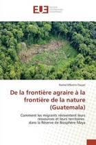 de la Fronti re Agraire La Fronti re de la Nature (Guatemala)