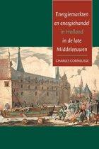 Hollandse studien 42 - Energiemarkten en energiehandel in Holland in de late Middeleeuwen