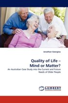 Quality of Life - Mind or Matter?