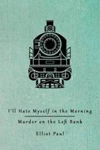 I'll Hate Myself in the Morning / Murder on the Left Bank (Homer Evans Mysteries)
