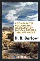 A Comparative Account and Delineation of Railway Engine & Carriage Wheels