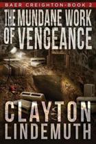 The Mundane Work of Vengeance