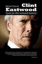 Clint Eastwood. Zycie Po Obu Stronach Kamery