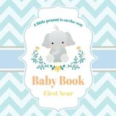 A little Peanut is on the way Baby Book First Year: Cute Elephant Baby Shower Memory Book / Notebook - Memory and Keepsake Gift for Family, Friends, a