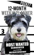 2017 Pocket Weekly Planner - Most Wanted Schnauzer