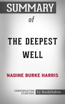 Summary of The Deepest Well by Nadine Burke Harris | Conversation Starters