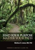 Find Your Purpose Master Your Path