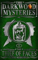 The Darkwood Mysteries (1): The Thief of Faces