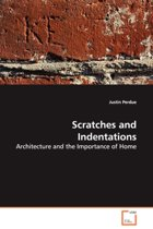 Scratches and Indentations - Architecture and the Importance of Home