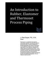 An Introduction to Rubber, Elastomer and Thermoset Process Piping