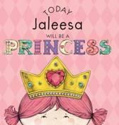 Today Jaleesa Will Be a Princess