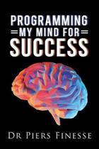 Programming My Mind for Success