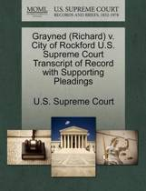 Grayned (Richard) V. City of Rockford U.S. Supreme Court Transcript of Record with Supporting Pleadings